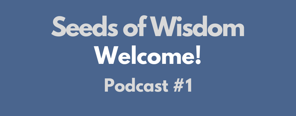 welcome to seeds of wisdom with dr pram